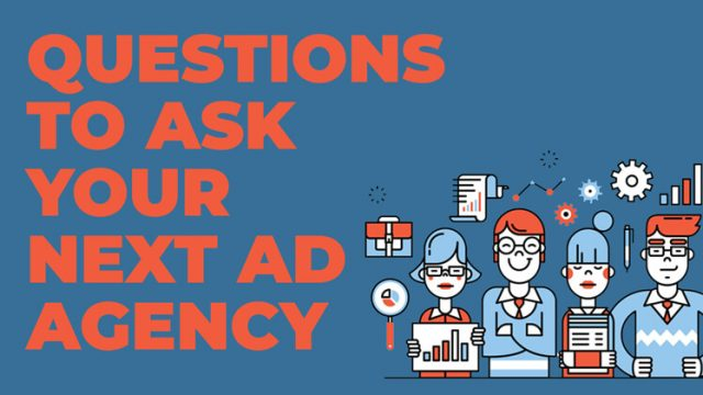 questions to ask your next ad agency