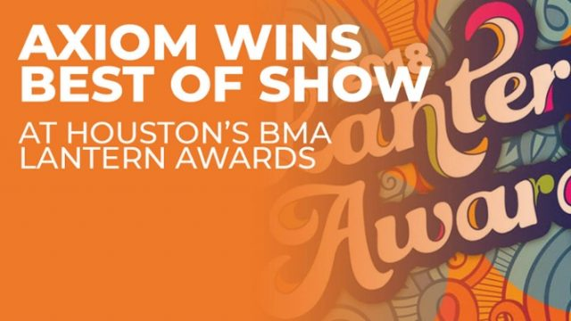 AXIOM BRINGS HOME BMA-HOUSTON'S BEST OF SHOW AWARD