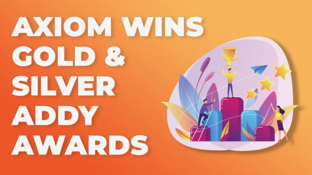 Axiom wins gold silver addy awards