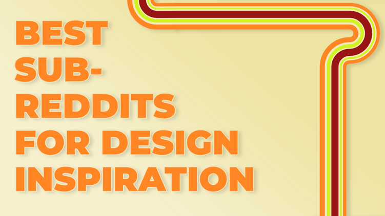 Best Subreddits for Graphic Design Inspiration